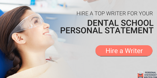 expert writing a personal statement for dental school