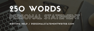 personal statement 250 words writing help