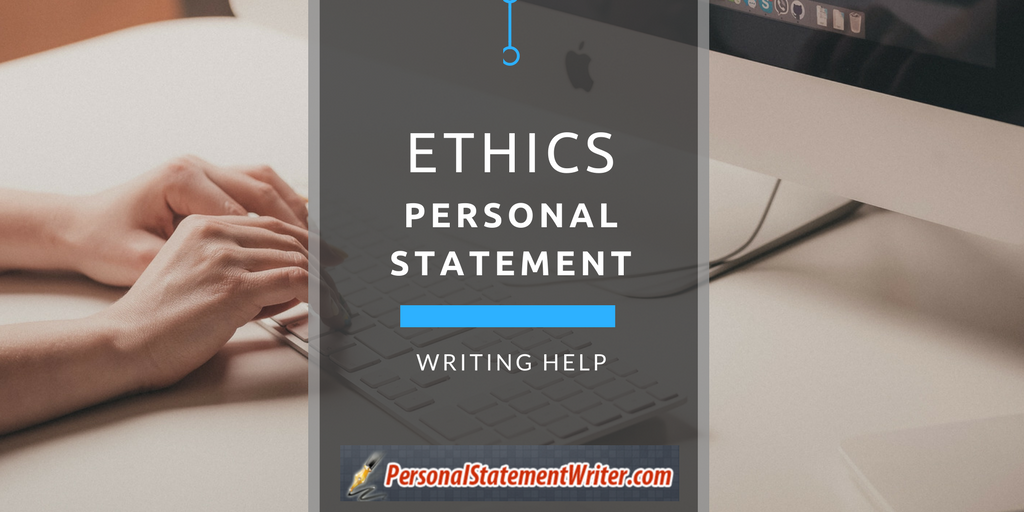 Writing a personal ethics statement help