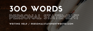 how to write a 300 word personal statement
